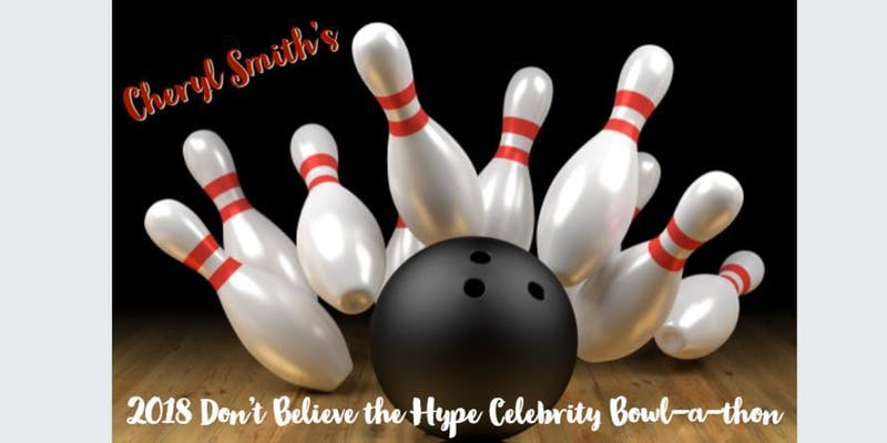 """Don't Believe the Hype Celebrity Bowl-a-thon 2018"" June 23, 2018"