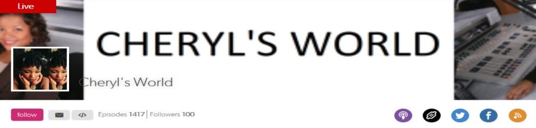 Listen to the Cheryl's World Online Radio Station on Blog Talk Radio