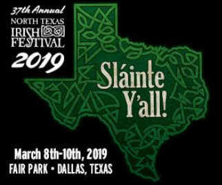 37TH ANNUAL NORTH TEXAS IRISH FESTIVAL: MARCH 8-10, 2019
